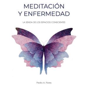 Meditación y enfermedad: la senda de los espacios conscientes